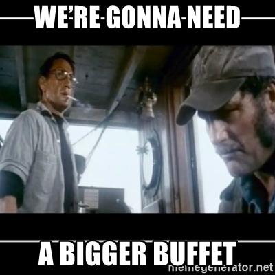 were-gonna-need-a-bigger-buffet.jpg